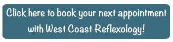 Book Your Appointment Now with West Coast Reflexology